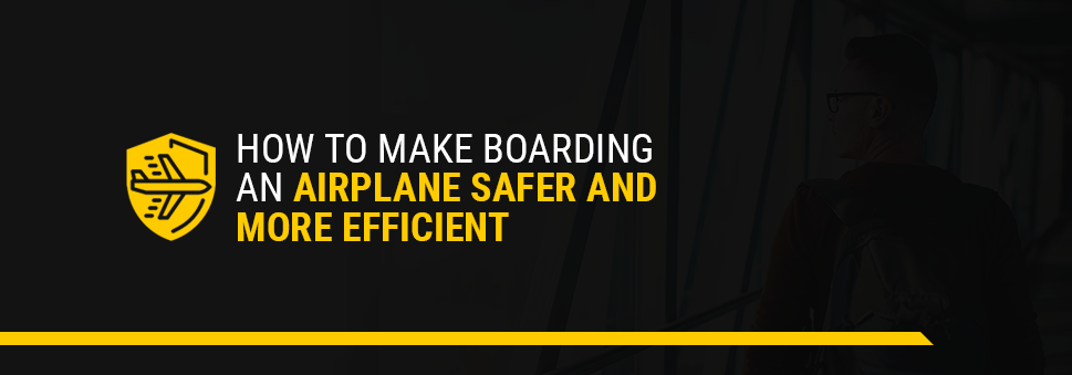 How to Make Boarding an Airplane Safer and More Efficient