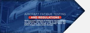 Aircraft Fatigue Testing And Regulations
