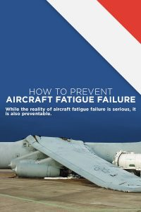 How To Prevent Aircraft Fatigue Failure