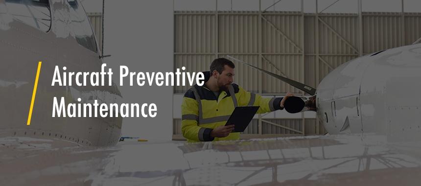 Aircraft Preventive Maintenance