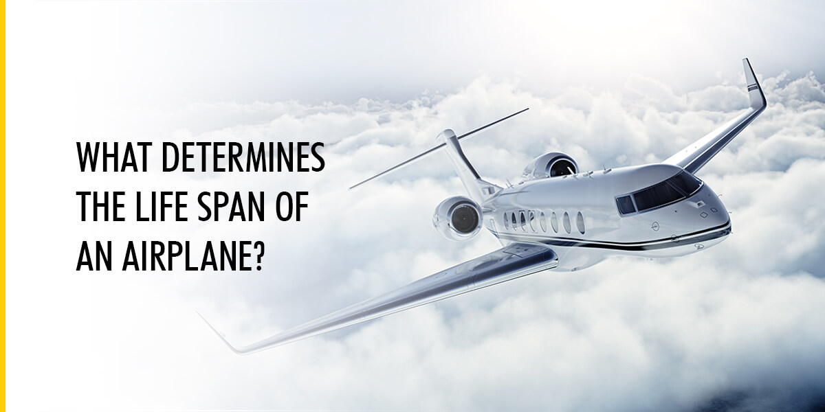 What Determines the Life Span of an Airplane